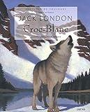 Croc-Blanc (Lectures de toujours) - Format Kindle - 9782700032260 - 6,49 €