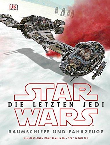 (Star Wars™ Die letzten Jedi. Raumschiffe und Fahrzeuge)