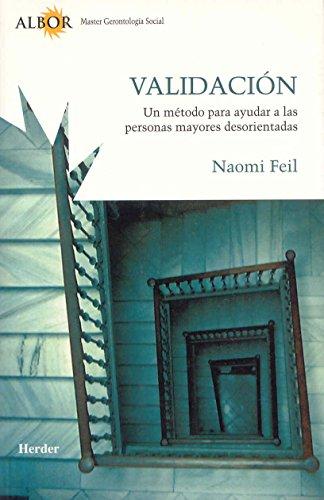 Validación, un método para ayudar a las personas mayores desorientadas por Naomi Feil