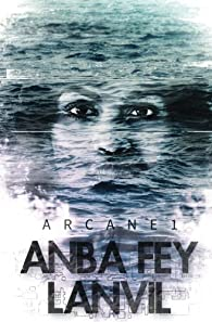 Arcane, tome 1 : Anba Fey Lanvil par Michael Roch