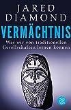 Vermächtnis: Was wir von traditionellen Gesellschaften lernen können - Jared Diamond