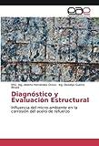 Diagnóstico y Evaluación Estructural: Influencia del micro-ambiente en la corrosión del acero de refuerzo