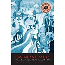 [(Caviar and Ashes: A Warsaw Generation's Life and Death in Marxism, 1918-1968)] [Author: Marci Shore] published on (March, 2009)