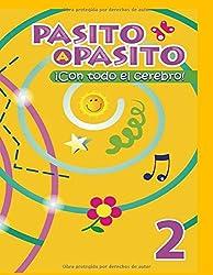 PASITO A PASITO ¡CON TODO EL CEREBRO! 2 (CREATIVIDAD INFANTIL (DOBLE LATERALIDAD))