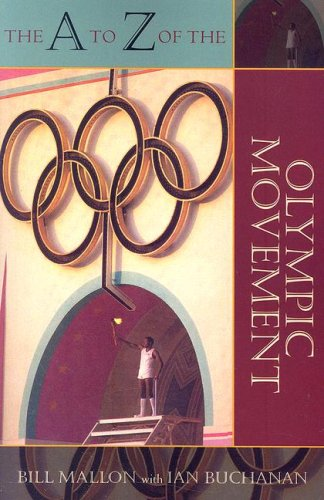 The A to Z of the Olympic Movement (The A to Z Guide Series) por Bill Mallon
