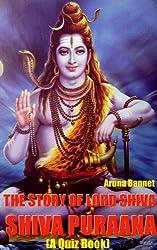 The Story of Lord Shiva Shiva Puraana (A Quiz Book)