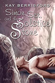 Simon, Sex, and the Solstice Stone by [Berrisford, Kay]