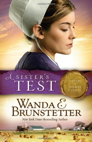 A Sister S Test Sisters Of Holmes County