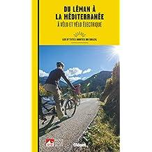 Du Léman à la Méditerranée à vélo et vélo électrique : Les p'tites Routes du Soleil