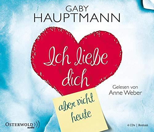 Ich liebe dich, aber nicht heute (4 CDs)