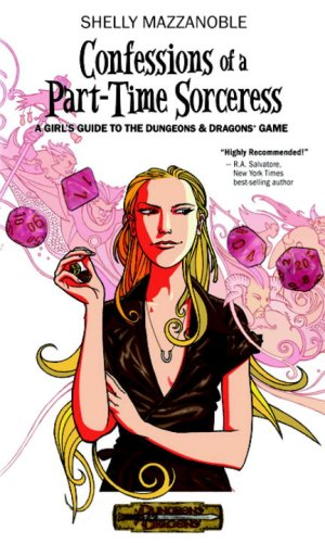 Confessions of a Part-time Sorceress: A Girl's Guide to the D&D Game (Dungeons & Dragons)