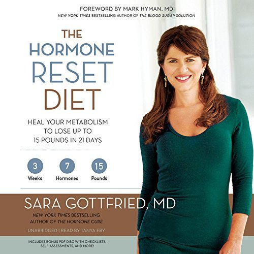 The Hormone Reset Diet: Heal Your Metabolism to Lose Up to 15 Pounds in 21 Days by Sara Gottfried (2015-03-17)