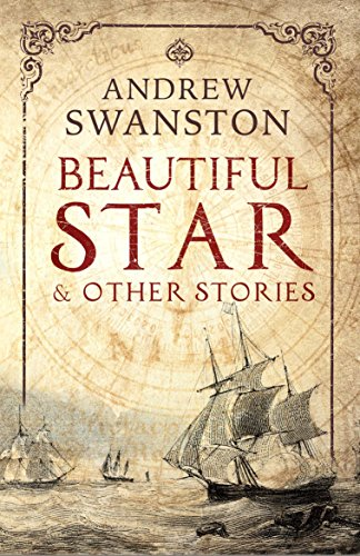 Beautiful Star and Other Stories by [Swanston, Andrew]