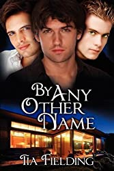 By Any Other Name by Tia Fielding (2011-08-22)