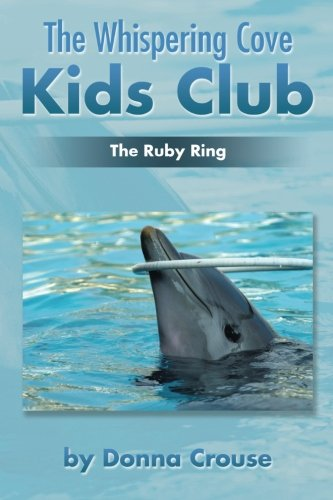 Ring 3 Ruby (The Whispering Cove Kids Club: The Ruby Ring)