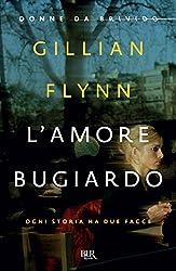 L'amore bugiardo (DONNE DA BRIVIDO): Ogni storia ha due facce (Italian Edition)