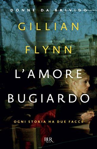 Lamore Bugiardo Ogni Storia Ha Due Facce Ebook Gillian Flynn