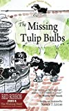 The Missing Tulip Bulbs: A Springer Spaniel Mystery: Volume 3 (The Springer Spaniel Mysteries)