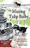 The Missing Tulip Bulbs: A Springer Spaniel Mystery: Volume 3 (The Springer Spaniel Mysteries)