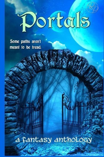 Portals: A Fantasy Anthology by Christy Thomas (2014-06-04)