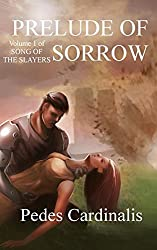 Prelude of Sorrow (Song of the Slayers Book 1)