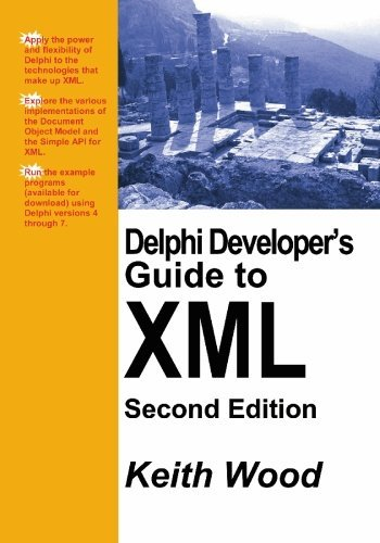 Delphi Developer's Guide to XML, 2nd Edition by Keith Wood (2003-12-31)