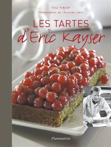 Les tartes d'Eric Kayser par Eric Kayser