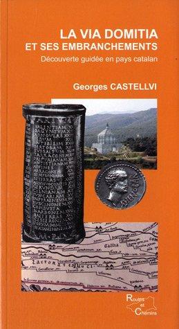 la via domitia et ses embranchements par Georges Castellvi
