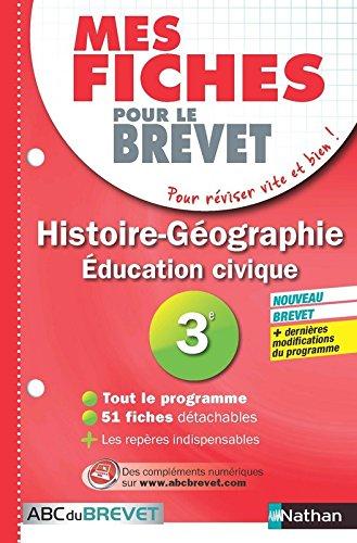 Mes fiches ABC du BREVET Histoire Géographie Education civique 3e