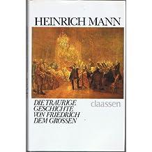 Die traurige Geschichte von Friedrich dem Großen. Ein Fragment / Der König von Preußen. Ein Essay