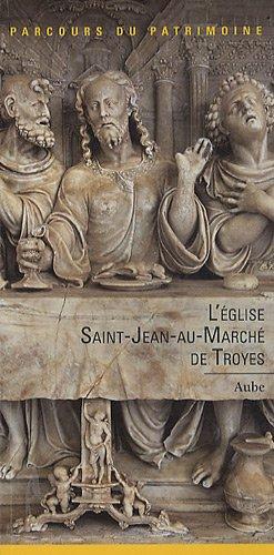 L'Eglise Saint-Jean-au-Marché de Troyes