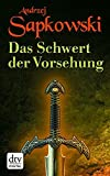 'Das Schwert der Vorsehung: Zweiter Band...' von 'Andrzej Sapkowski'