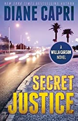 Secret Justice (The Hunt For Justice Series) (Volume 3) by Diane Capri (2015-01-15)