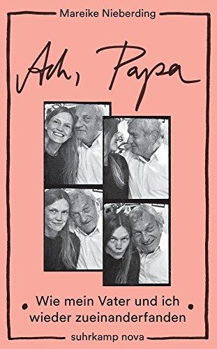 Buchseite und Rezensionen zu 'Ach, Papa: Wie mein Vater und ich wieder zueinanderfanden (suhrkamp taschenbuch)' von Mareike Nieberding