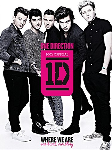 One Direction: Where We Are: Our Band, Our Story: 100% Official por One Direction