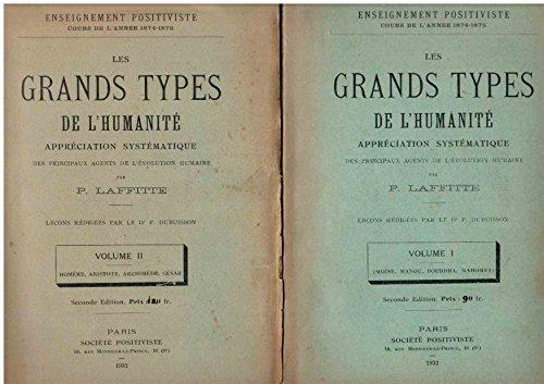 Les grands types de l'humanité - 2eme édition - 2 tomes : 1. Moïse - Manou - Bouddha - Mahomet / 2. Homère - Aristote - Archimède - César / Enseignement positiviste - cours de l'année 1874-1875