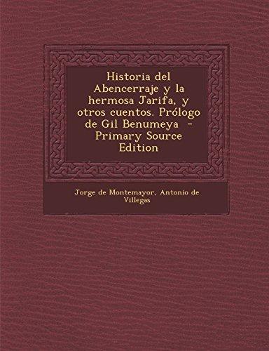 Historia del Abencerraje y La Hermosa Jarifa, y Otros Cuentos. Prologo de Gil Benumeya - Primary Source Edition