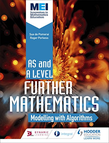 MEI Further Maths: Modelling with Algorithms (Mei As/a Level Further Maths) (English Edition)