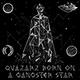 Quazarz: Born on a Gangster Star (feat. Quazarz) [Explicit]