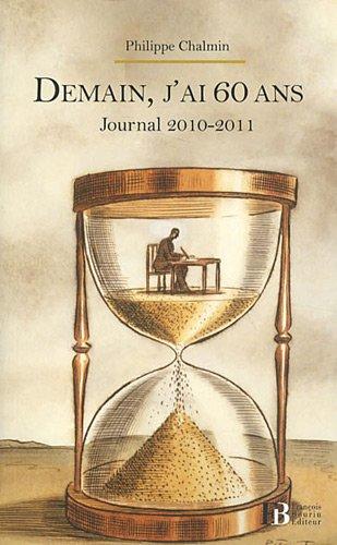 Demain, j'ai 60 ans : Journal 2010-2011