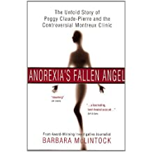 Anorexia's Fallen Angel: The Untold Story of Peggy Claude-Pierre and the Controversial Montreux Clinic