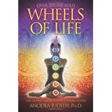 Wheels of Life: A User's Guide to the Chakra System (Llewellyn's New Age Series) by Anodea Judith (1987) Paperback