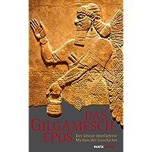 Das Gilgamesch-Epos: Der älteste überlieferte Mythos der Geschichte