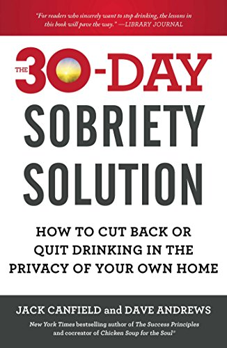 The 30-Day Sobriety Solution: How to Cut Back or Quit Drinking in the Privacy of Your Own Home (English Edition)