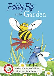 Felicity Fly in the Garden (Felicity Fly Stories)