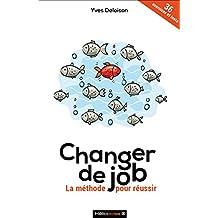 Changer de job - La méthode pour réussir