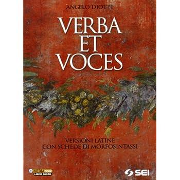 Verba Et Voces. Versioni Latine Con Schede Di Morfosintassi. Per Le Scuole Superiori