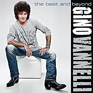 Gino Vannelli - The Best and Beyond