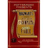 Hogwarts: una guía incompleta y poco fiable (Pottermore Presents - Español)