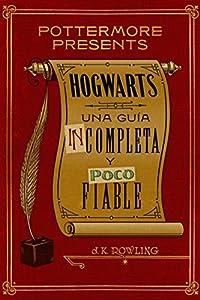 camara secreta comprar: Hogwarts: una guía incompleta y poco fiable (Pottermore Presents (Español) nº 3)